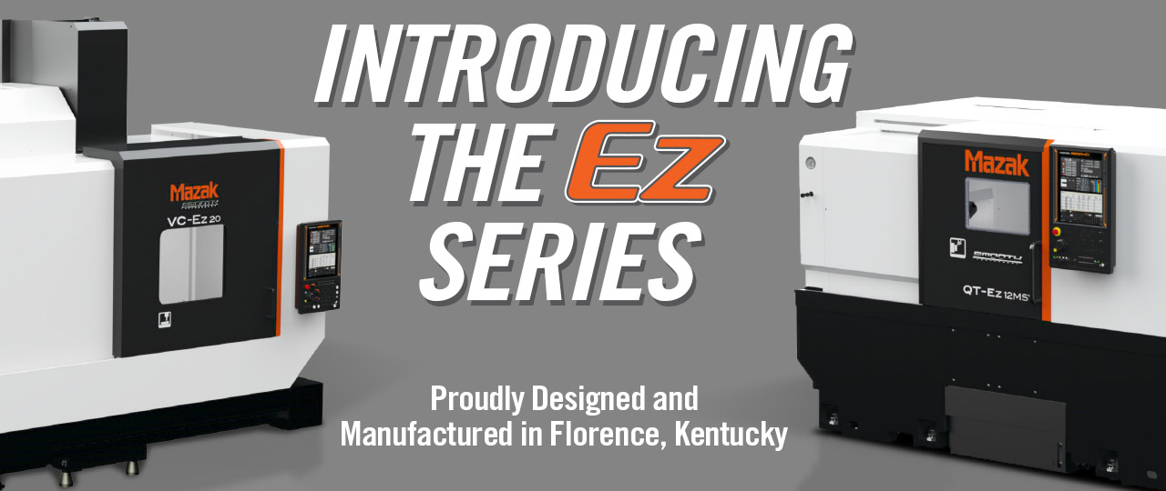 Introducing the Mazak Ez Series
